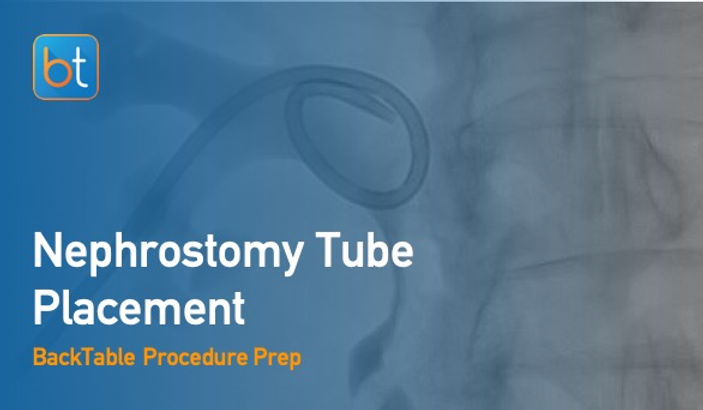 Step-by-step guidance on how to perform Nephrostomy Tube Placement. Review tools, techniques, pearls, and pitfalls on the BackTable Web App.