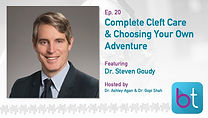 Complete Cleft Care & Choosing Your Own Adventure BackTable ENT Podcast Guest Dr. Steven Goudy