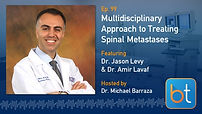 Multidisciplinary Approach to Treating Spinal Metastases BackTable Podcast Guest Dr. Jason Levy