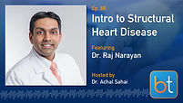 Intro to Structural Heart Disease BackTable Podcast Guest Dr. Raj Narayan