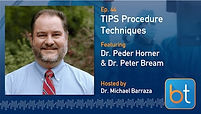 TIPS Procedure Techniques Podcast with Dr. Peter Bream