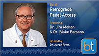 Retrograde Pedal Access BackTable Podcast Guest Dr. Jim Melton