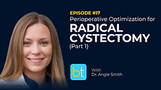 Perioperative Optimization for Radical Cystectomy Patients (Part 1) BackTable Urology Podcast Guest Dr. Angie Smith