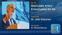 Genicular Artery Embolization for OA BackTable Podcast Guest Dr. Jafar Golzarian