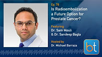 Is Radioembolization a Future Option for Prostate Cancer? BackTable Podcast Guest Dr. Sam Mouli