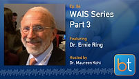WAIS Series: An Interview with Dr. Ernie Ring BackTable Podcast Guest Dr. Ernie Ring
