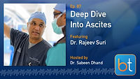 Deep Dive Into Ascites BackTable Podcast Guest Dr. Rajeev Suri