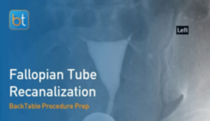Step-by-step guidance on how to perform Fallopian Tube Recanalization. Review tools, techniques, pearls, and pitfalls on the BackTable Web App.