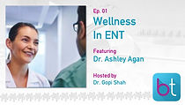 You Can't Pour From An Empty Cup: Wellness in ENT BackTable ENT Podcast Guest Dr. Ashley Agan