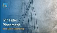 IVC Filter Placement Procedure Prep
