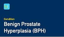 Benign Prostate Hyperplasia (BPH)