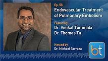 Endovascular Treatment of PE Podcast Guest Dr. Venkat Tummala