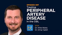 Treating PAD in the OBL Podcast Guest Dr. Mike Watts