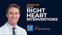 Novel Right Heart Interventions BackTable Podcast Guest Dr. John Moriarty