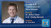 Treating Renal Masses Podcast with Dr. Arthur Caire