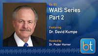 WAIS Series: An Interview with Dr. David Kumpe BackTable Podcast Guest Dr. David Kumpe