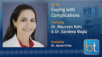 Coping With Procedure Complications Podcast with Dr. Maureen Kohi