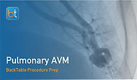 Pulmonary AVM Embolization Procedure Prep