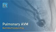 Pulmonary AVM Embolization Procedure Prep