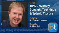 TIPS University Senior Year: Gunsight Technique & Splenic Closure BackTable Podcast Guest Dr. Emmett Lynskey