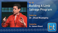 Building a Limb Salvage Program Podcast Guest Dr. Jihad Mustapha