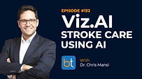 Viz.AI: Improving Access to Stroke Care using AI BackTable Podcast Guest Dr. Chris Mansi