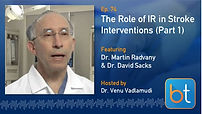 The Role of IR in Stroke Interventions (Part 1) BackTable Podcast Guest Dr. David Sacks