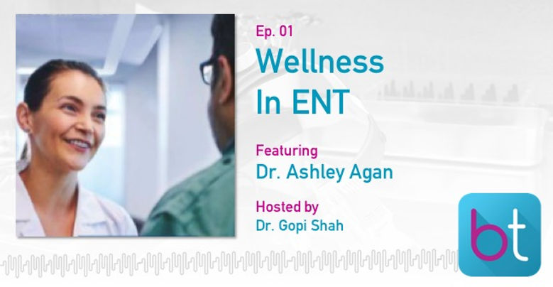 Transcript: You Can't Pour From An Empty Cup: Wellness in ENT