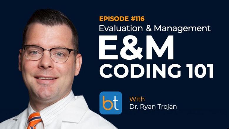 Evaluation & Management (E&M) Coding 101