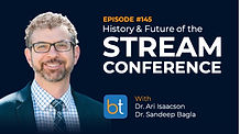 The History (and Future) of the STREAM Conference BackTable Podcast Guest Dr. Ari Isaacson