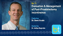 Evaluation & Management of Post-Prostatectomy Incontinence BackTable Urology Podcast Guest Dr. Steve Haduk