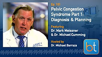 Pelvic Congestion Syndrome Part 1: Diagnosis and Planning BackTable Podcast Guest Dr. Mark Meissner