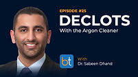 Declots with the Argon Cleaner Podcast with Dr. Sabeen Dhand
