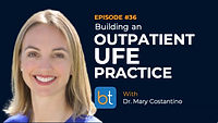 Outpatient UFE Podcast with Dr. Mary Costantino