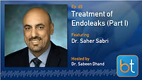 Treatment of Endoleak Podcast Guest Dr. Saher Sabri
