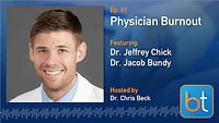 Physician Burnout Podcast Guest Dr. Jacob Bundy
