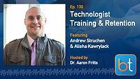 Technologist Training & Retention BackTable Podcast Guest Andrew Struchen