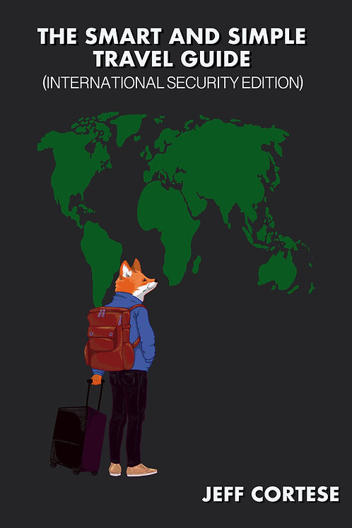 The Smart and Simple Travel Guide: (International Security Edition)
