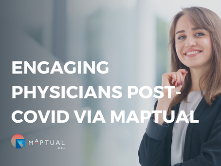 How Will Pharma Engage Physicians In a Post-COVID World? Meet Maptual.