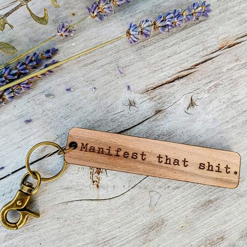 Manifest That Shit Keychain