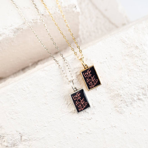 Love Is All We Need Necklace