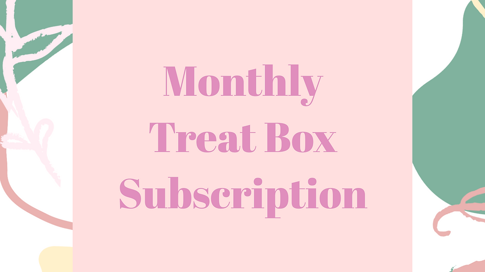 Monthly Treat Box - 1 Month (May)