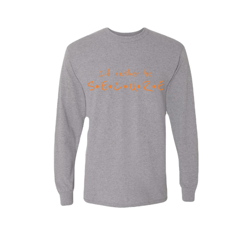 Gray I'd Rather Be Secure Long Sleeve