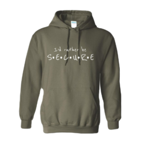 Olive I'd Rather Be Secure Hoodie