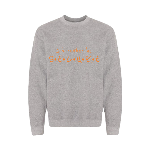 Gray I'd Rather Be Secure Crew Neck
