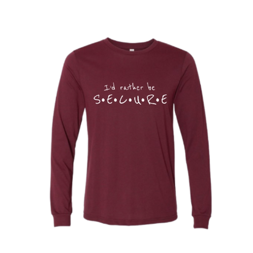 Maroon I'd Rather Be Secure Long Sleeve