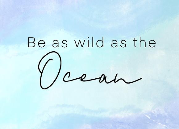 Wild as the ocean