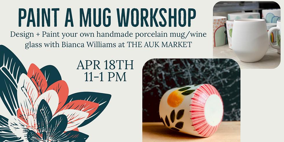 Paint A Mug Workshop!
