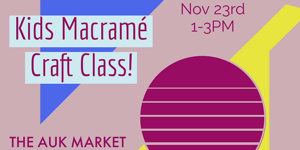Kids Macramé Craft Class