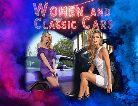 My Women and Classic Cars.